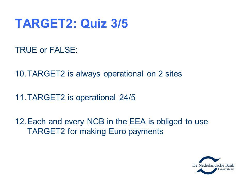 TARGET2: Quiz 3/5 TRUE or FALSE: