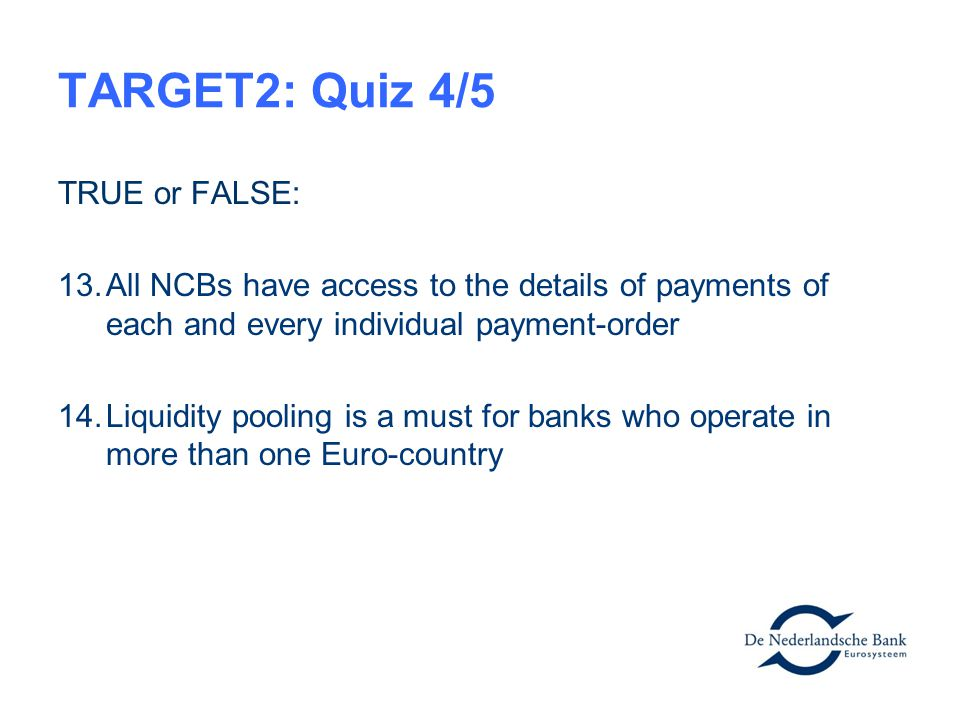 TARGET2: Quiz 4/5 TRUE or FALSE: