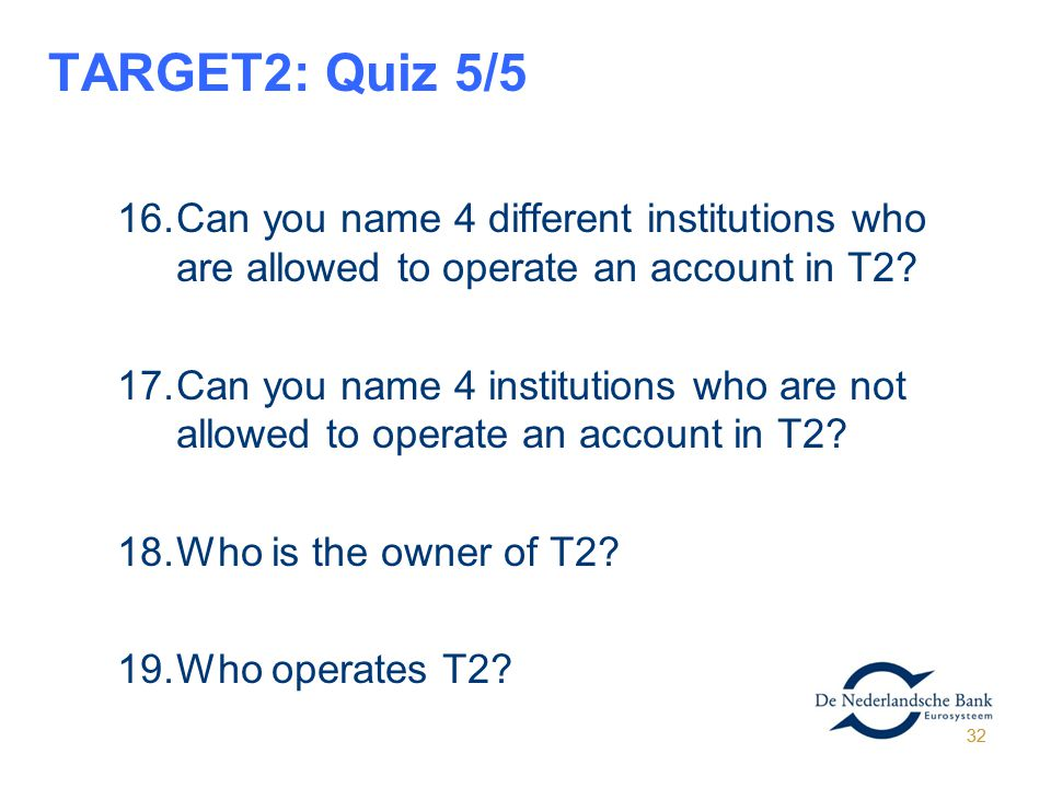 02/06/11 TARGET2: Quiz 5/5. Can you name 4 different institutions who are allowed to operate an account in T2