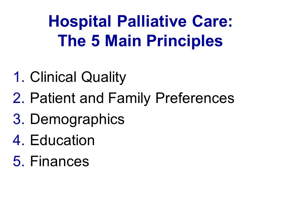 Hospital Palliative Care: The 5 Main Principles