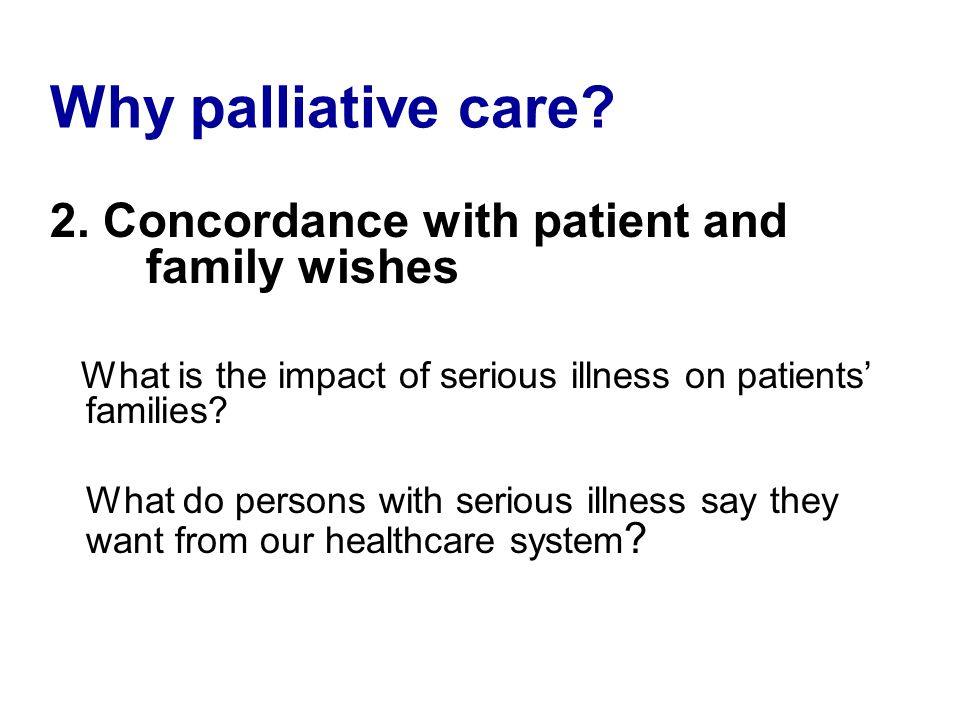 Why palliative care 2. Concordance with patient and family wishes