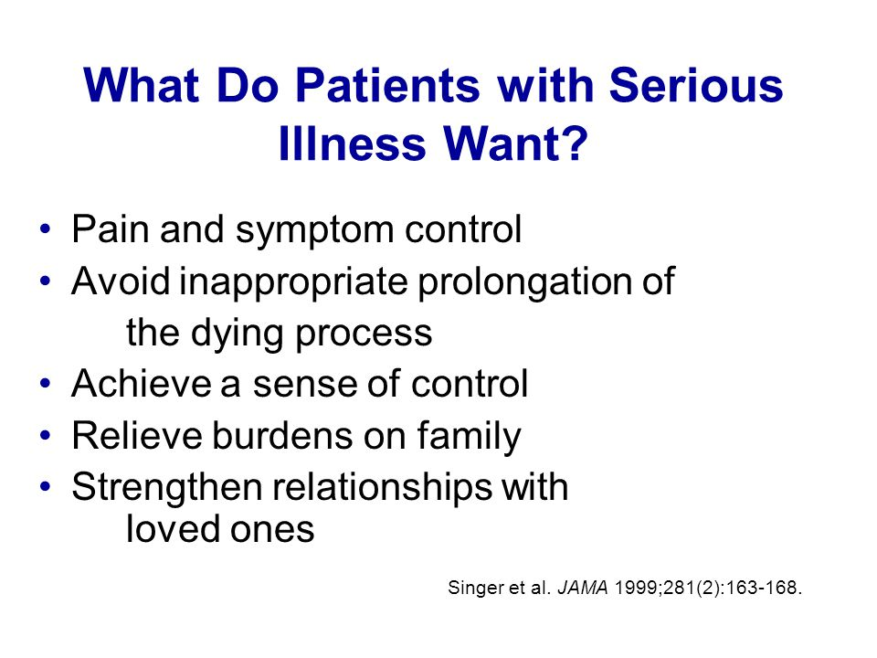 What Do Patients with Serious Illness Want