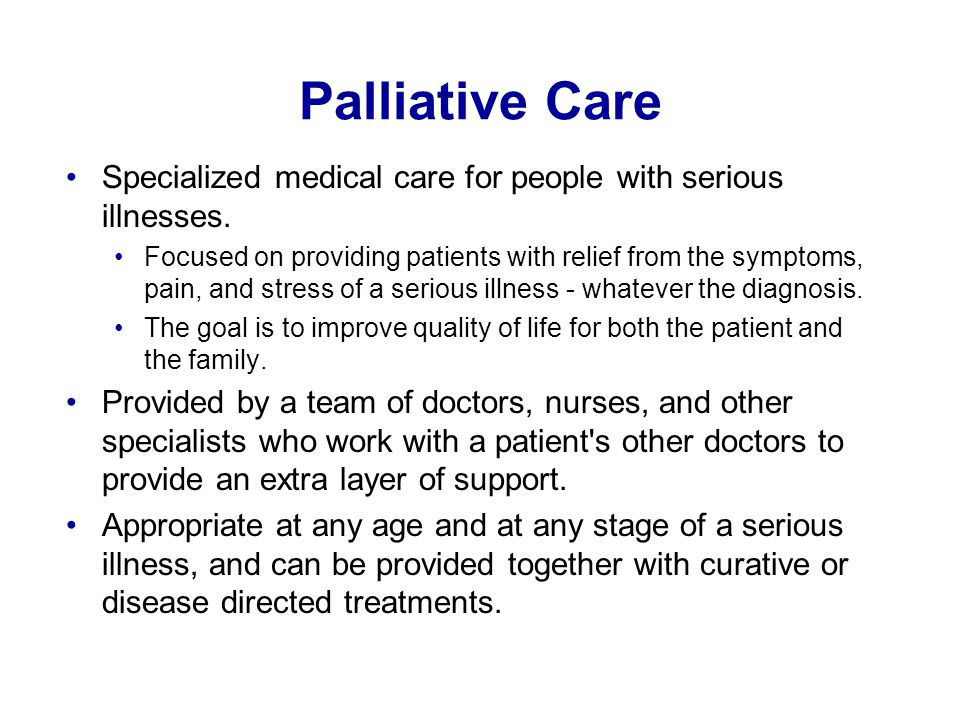 Palliative Care Specialized medical care for people with serious illnesses.