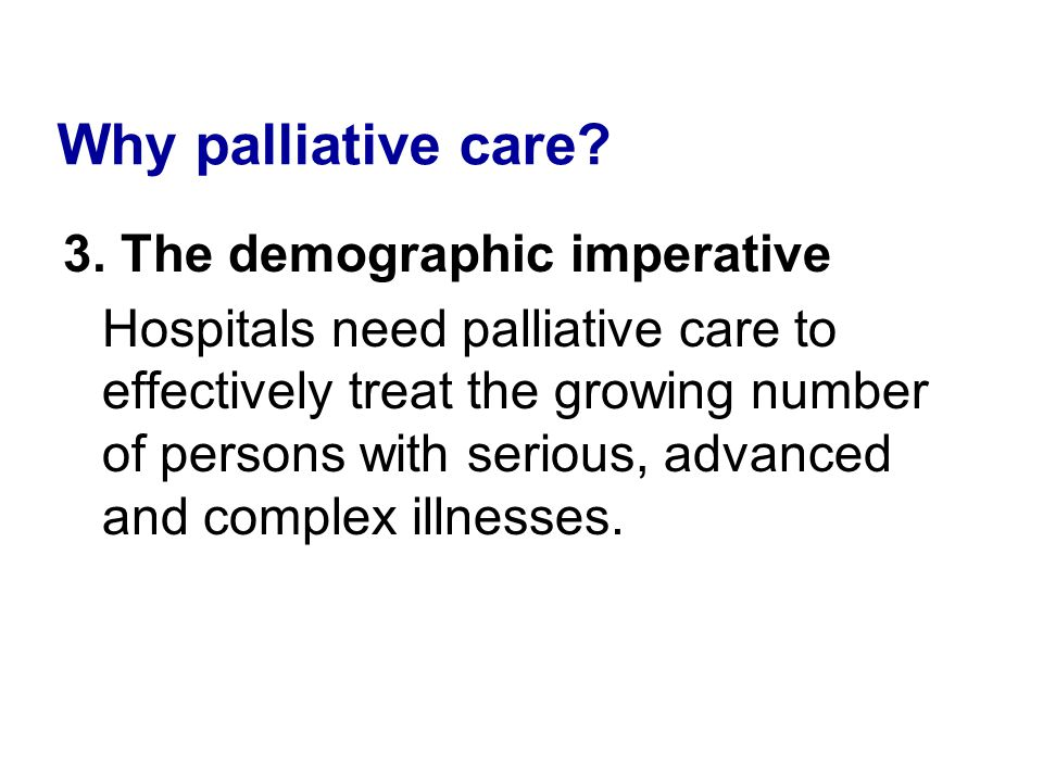 Why palliative care 3. The demographic imperative