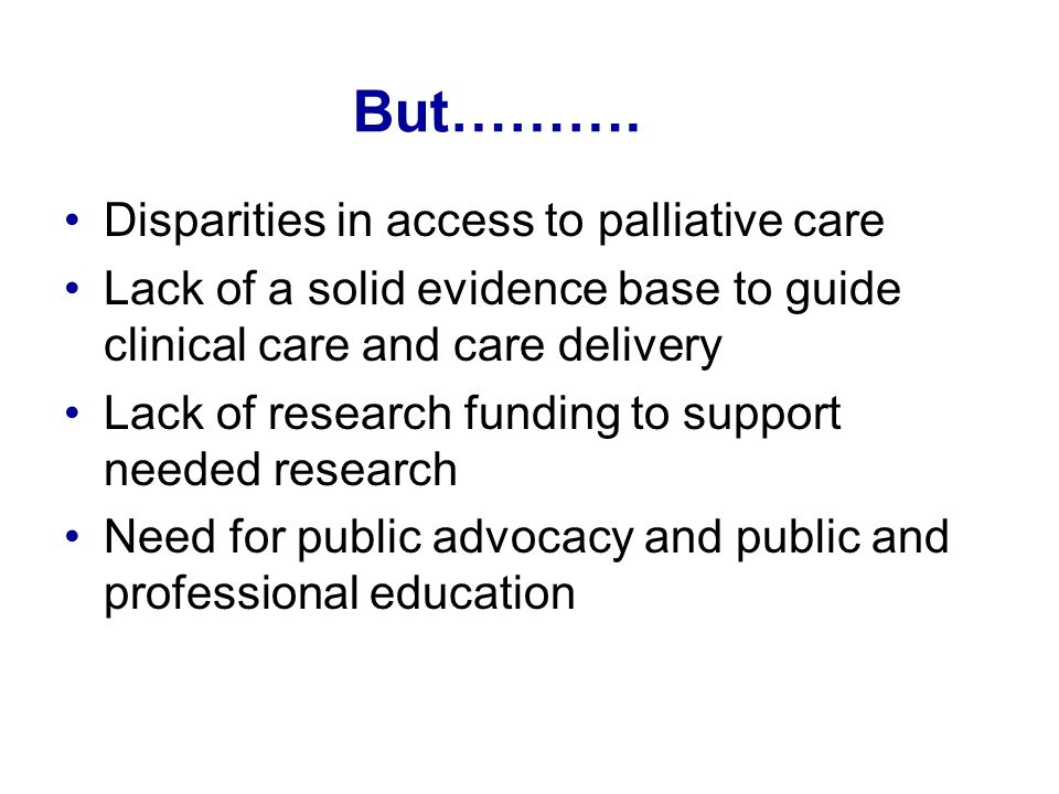 But………. Disparities in access to palliative care