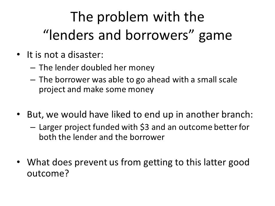 The problem with the lenders and borrowers game