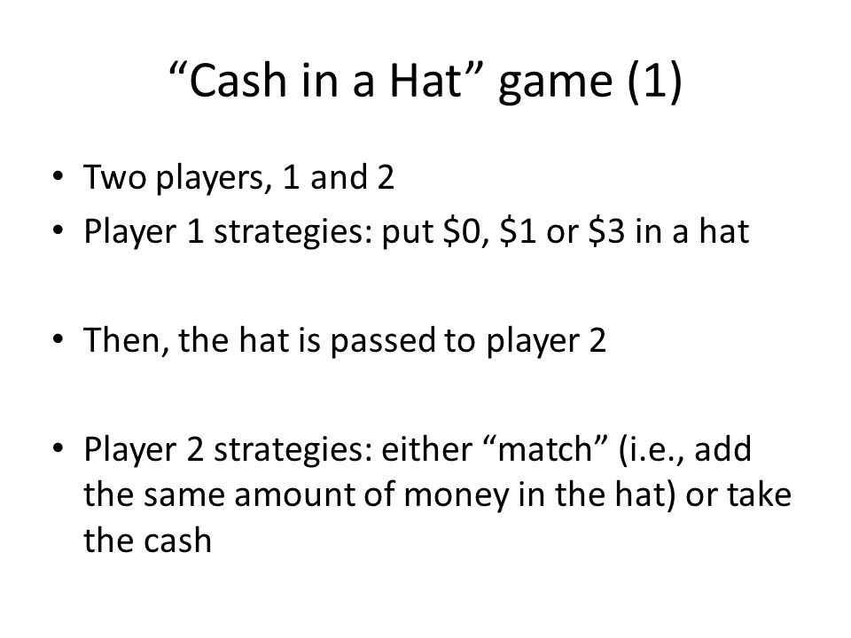 Cash in a Hat game (1) Two players, 1 and 2