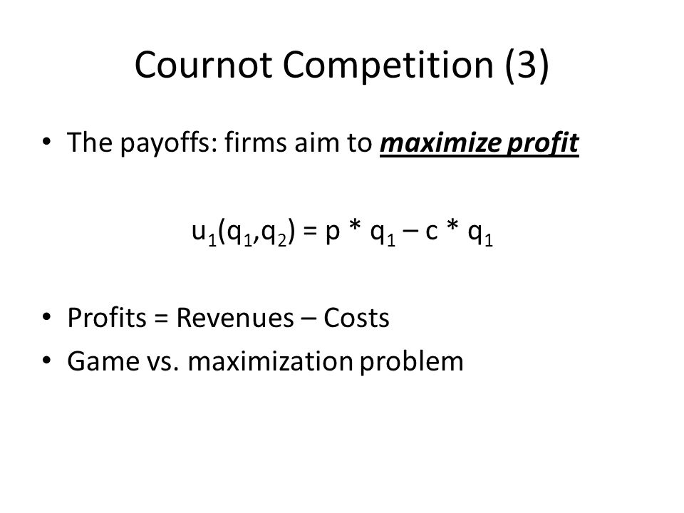 Cournot Competition (3)