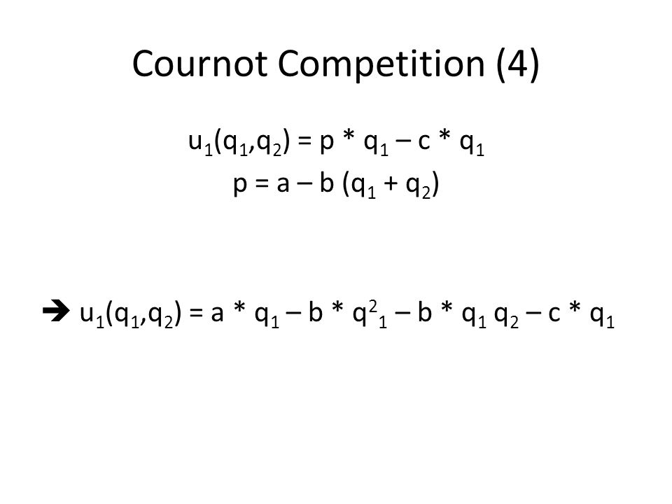 Cournot Competition (4)
