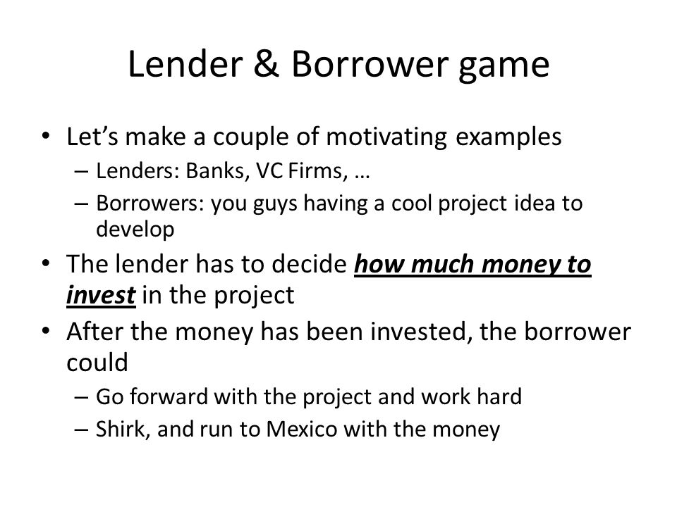 Lender & Borrower game Let's make a couple of motivating examples