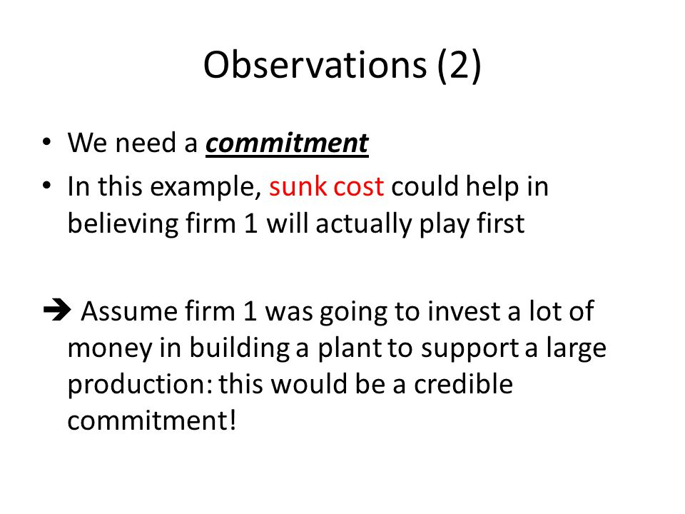 Observations (2) We need a commitment