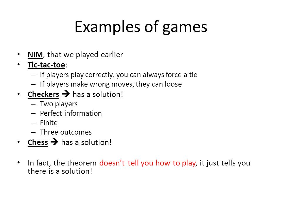 Examples of games NIM, that we played earlier Tic-tac-toe: