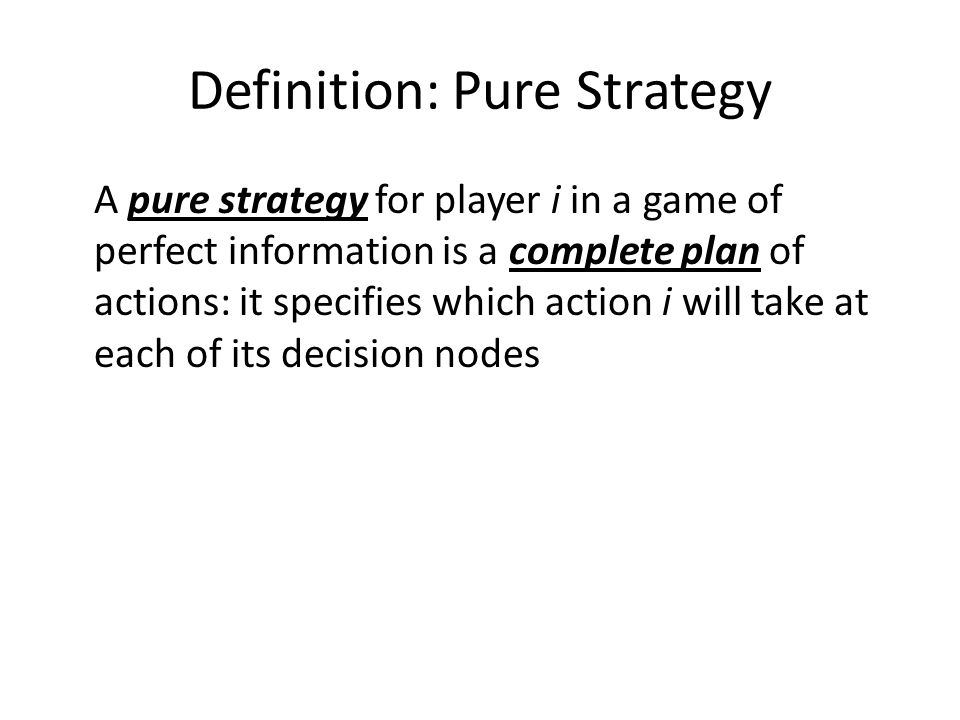 Definition: Pure Strategy