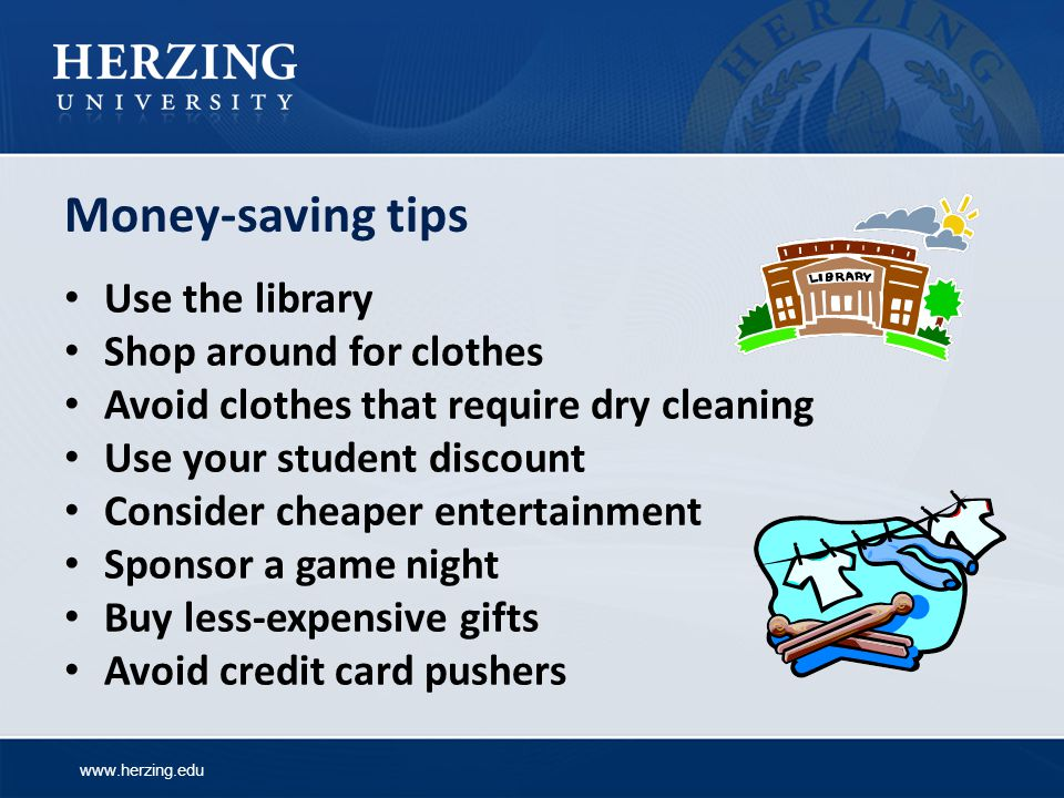 Money-saving tips Use the library Shop around for clothes
