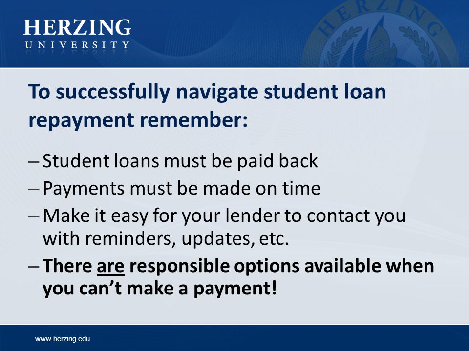 To successfully navigate student loan repayment remember: