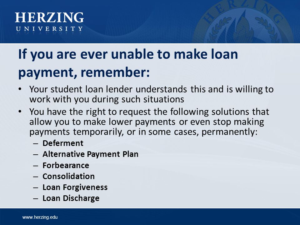 If you are ever unable to make loan payment, remember: