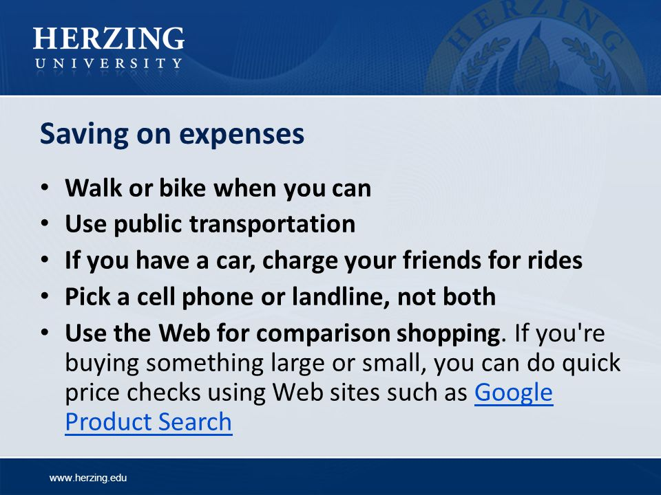Saving on expenses Walk or bike when you can Use public transportation