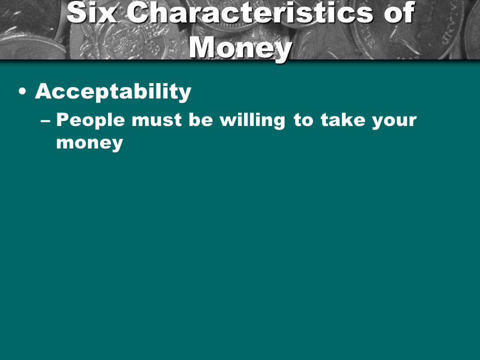 Six Characteristics of Money
