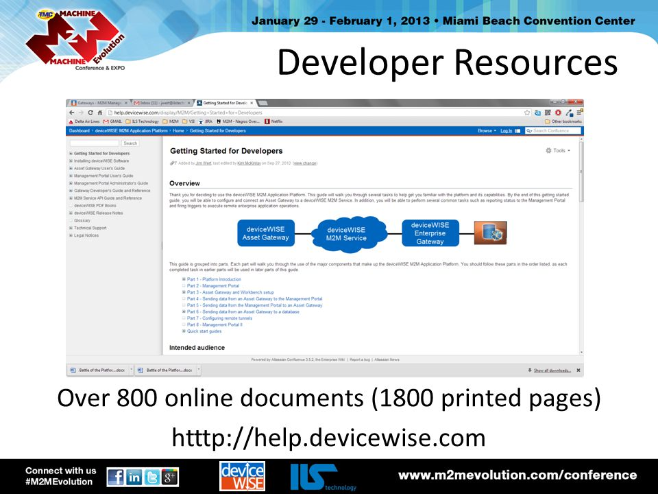 Developer Resources Over 800 online documents (1800 printed pages) htttp://help.devicewise.com