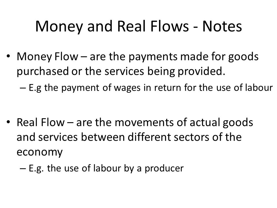 Money and Real Flows - Notes