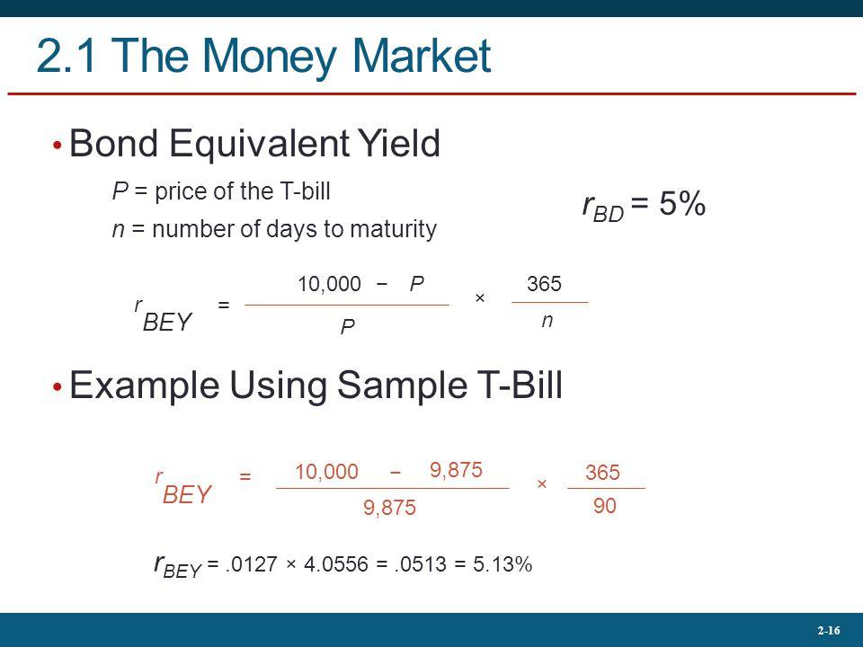 2.1 The Money Market P × × Bond Equivalent Yield