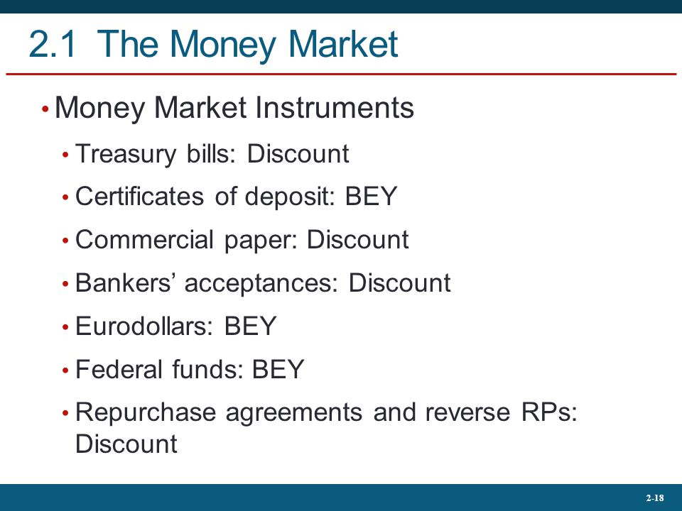 2.1 The Money Market Money Market Instruments Treasury bills: Discount
