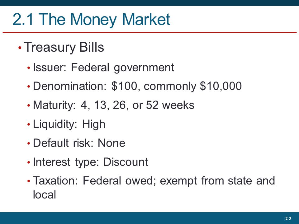 2.1 The Money Market Treasury Bills Issuer: Federal government