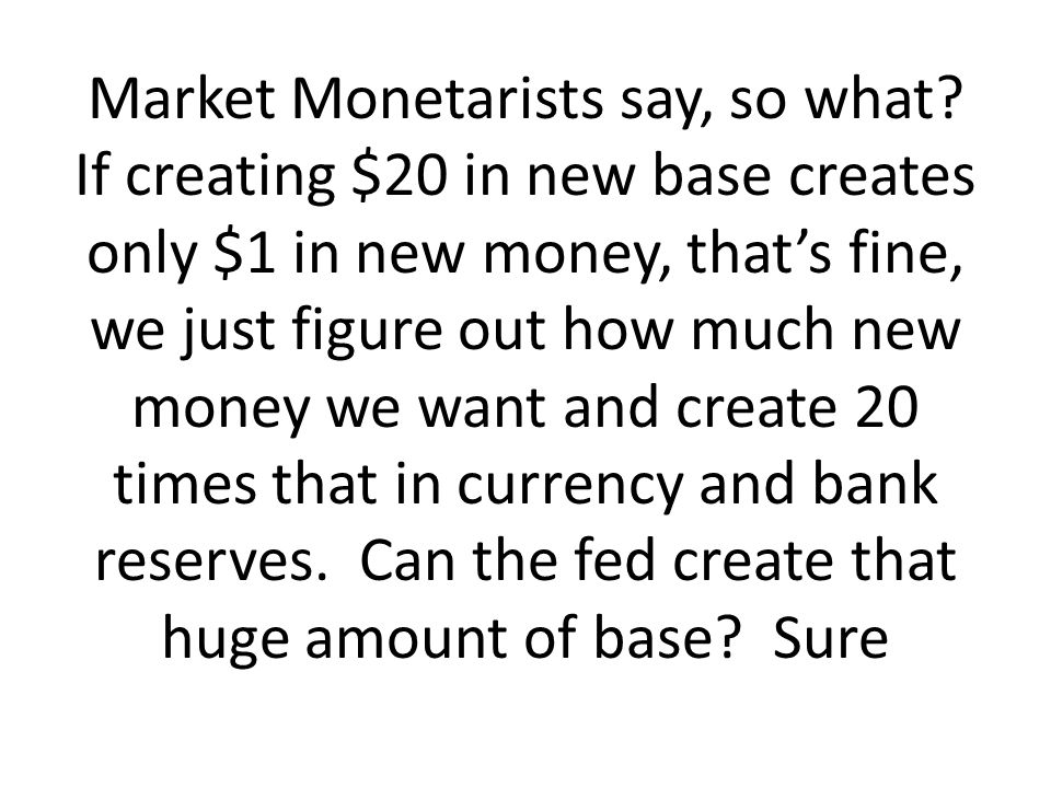 Market Monetarists say, so what