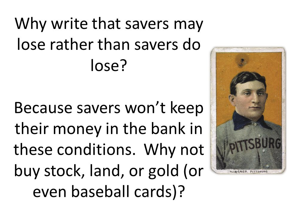 Why write that savers may lose rather than savers do lose