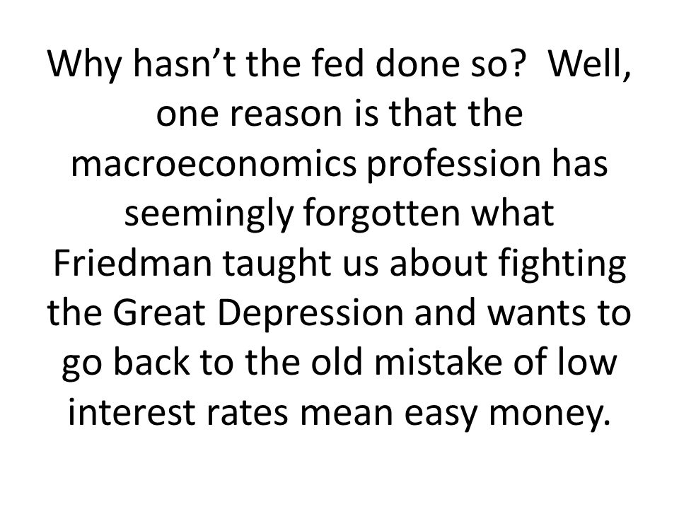 Why hasn't the fed done so