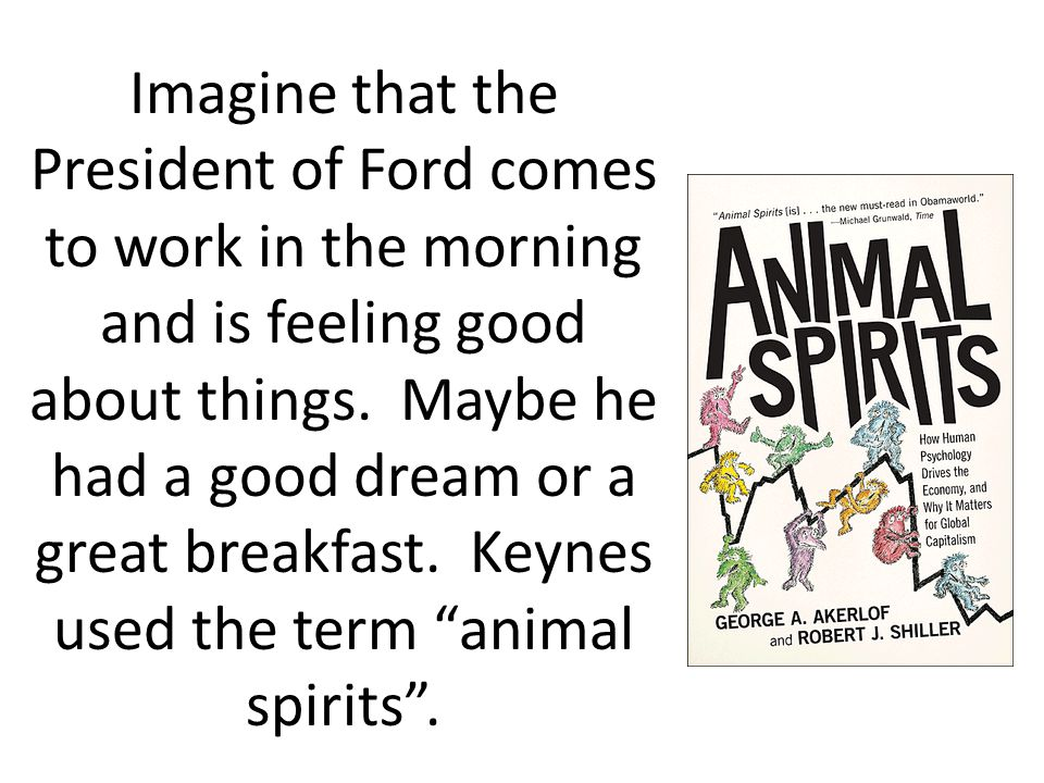 Imagine that the President of Ford comes to work in the morning and is feeling good about things.