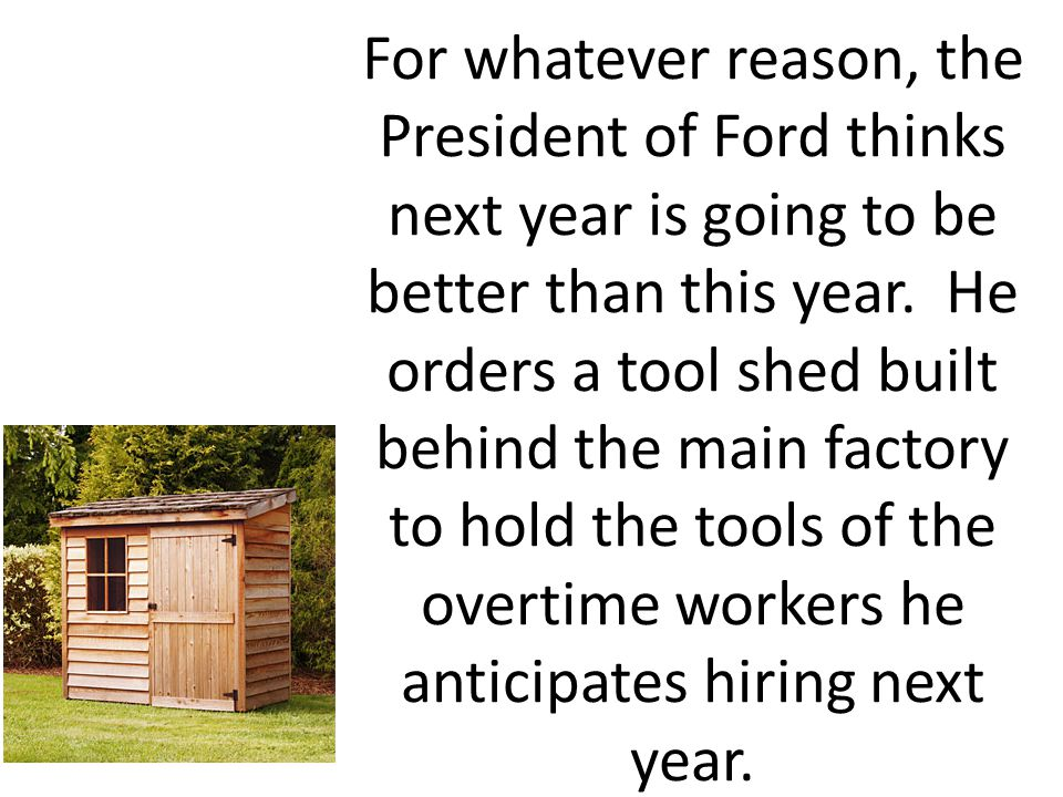 For whatever reason, the President of Ford thinks next year is going to be better than this year.