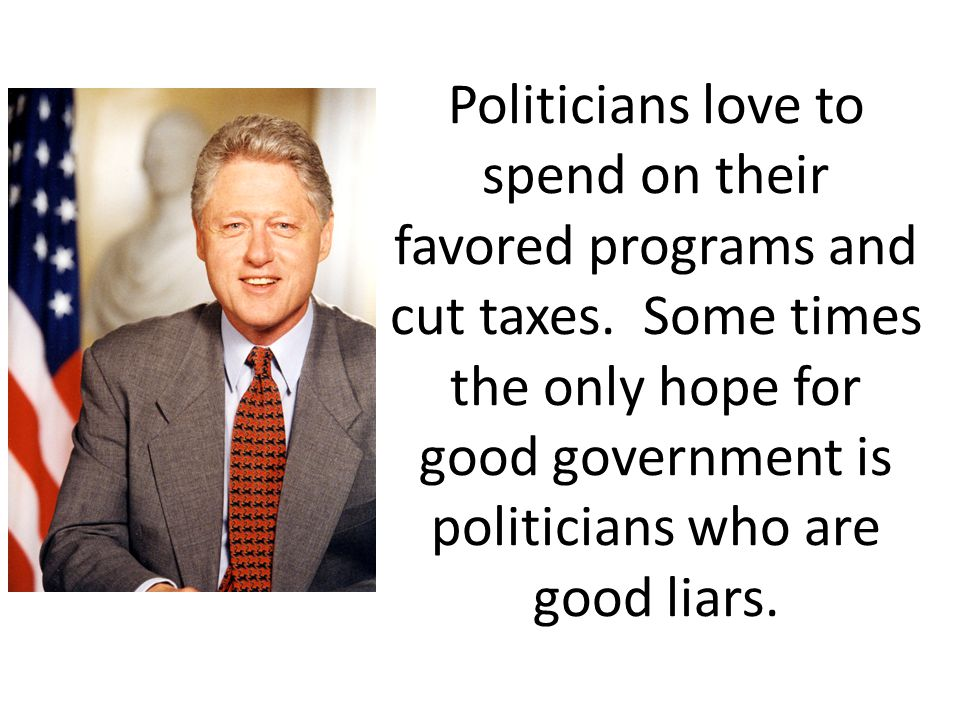 Politicians love to spend on their favored programs and cut taxes