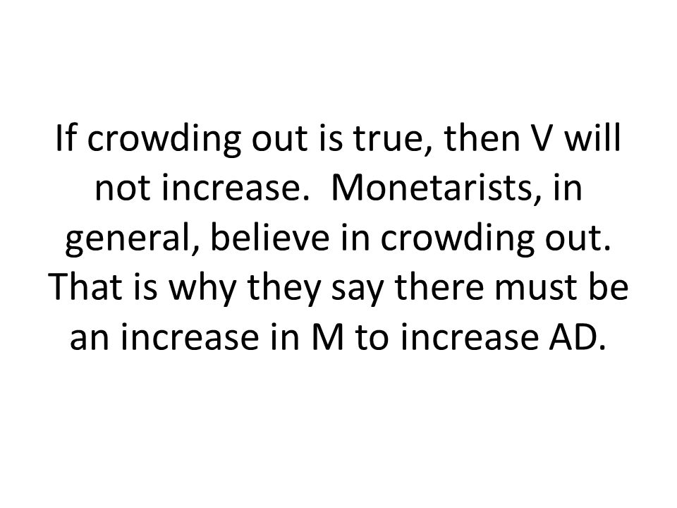 If crowding out is true, then V will not increase