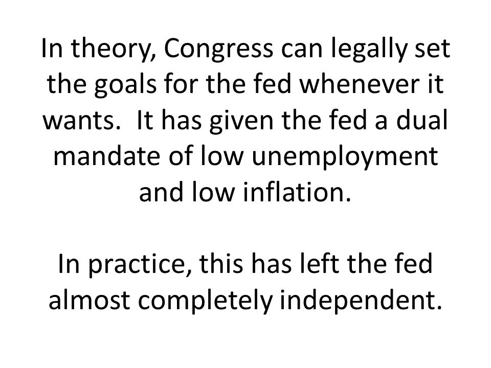 In theory, Congress can legally set the goals for the fed whenever it wants.
