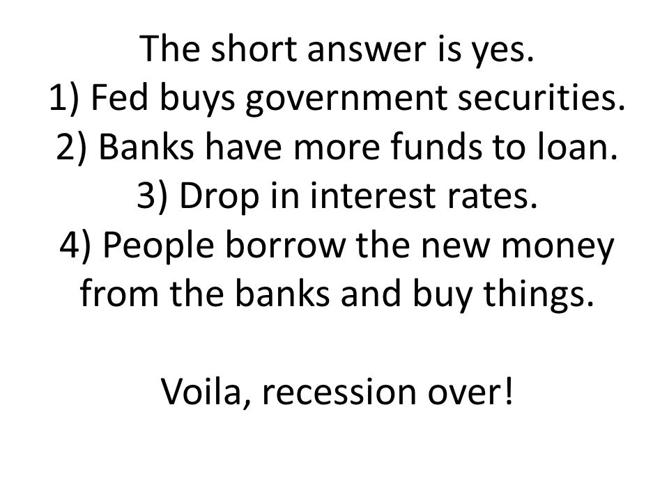 The short answer is yes. 1) Fed buys government securities