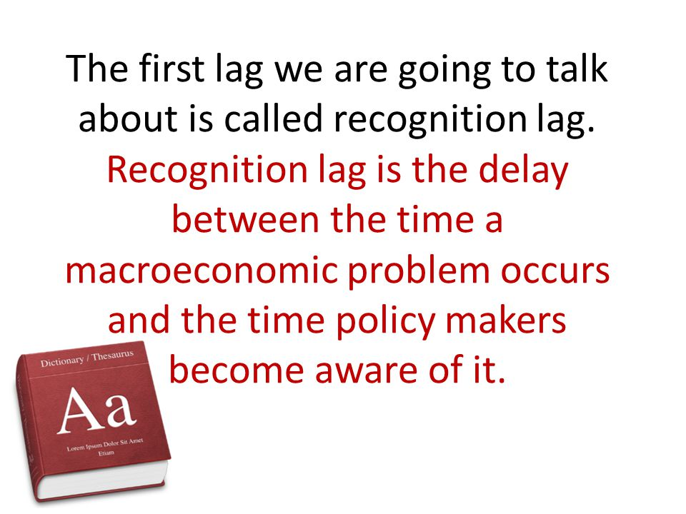 The first lag we are going to talk about is called recognition lag