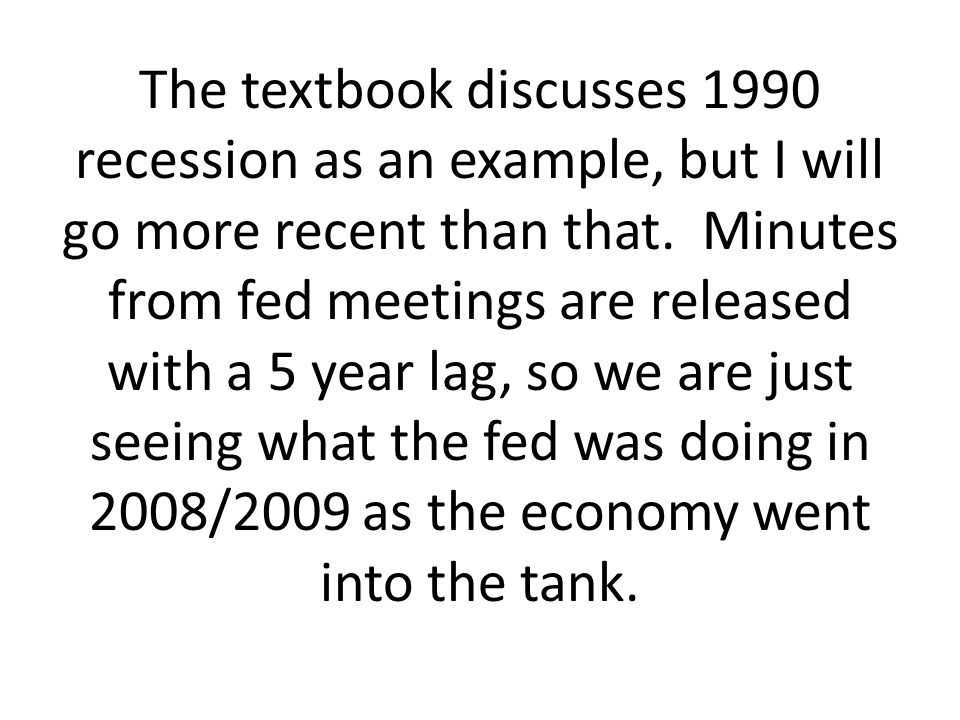 The textbook discusses 1990 recession as an example, but I will go more recent than that.