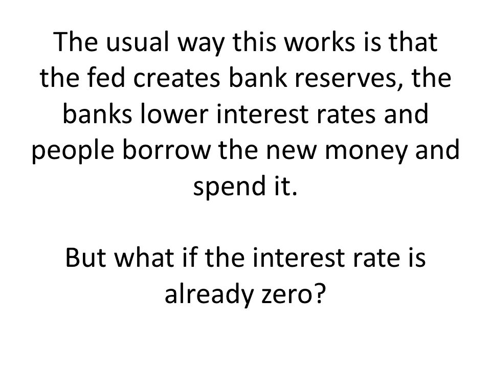 The usual way this works is that the fed creates bank reserves, the banks lower interest rates and people borrow the new money and spend it.