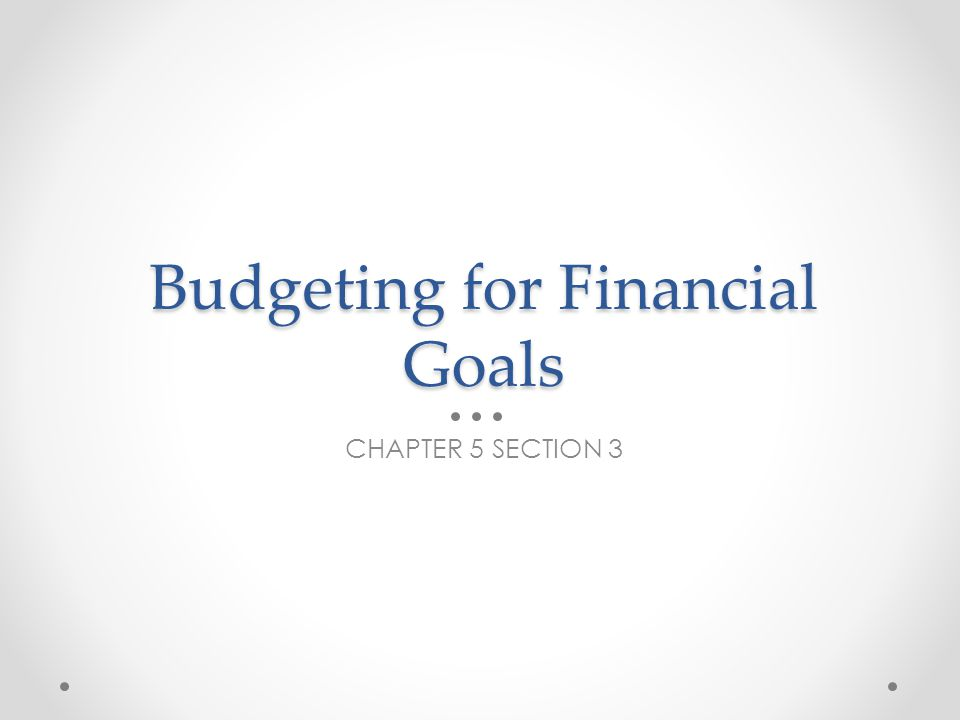 Budgeting for Financial Goals