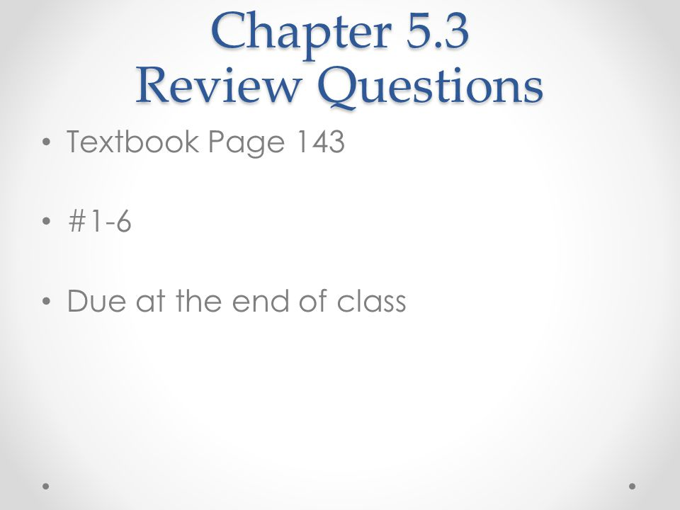 Chapter 5.3 Review Questions