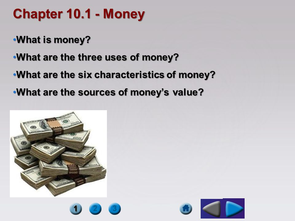 Chapter 10.1 - Money What is money What are the three uses of money