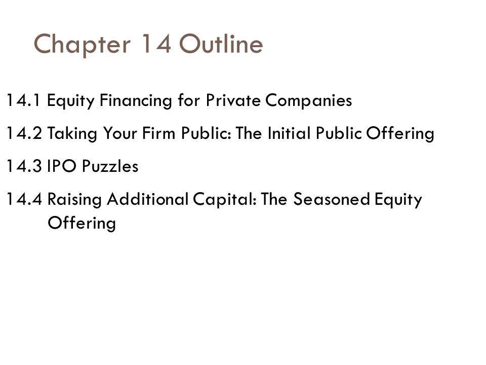 Chapter 14 Outline 14.1 Equity Financing for Private Companies