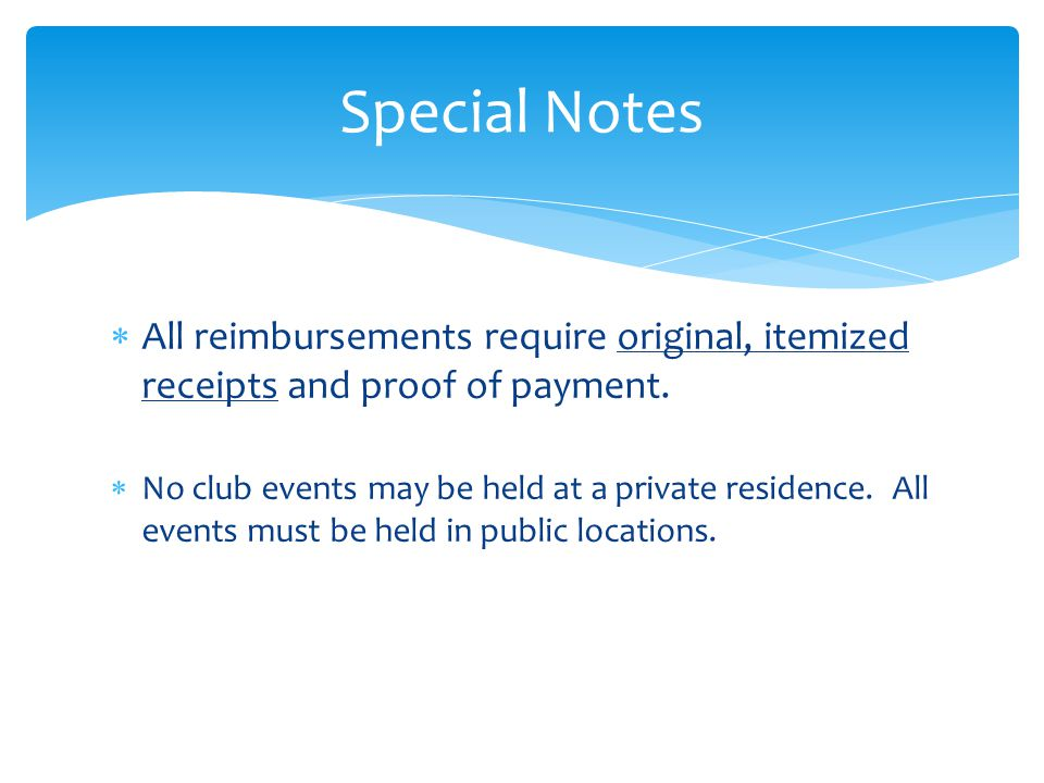 Special Notes All reimbursements require original, itemized receipts and proof of payment.