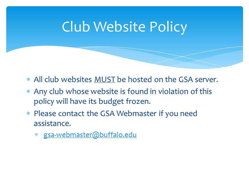 Club Website Policy All club websites MUST be hosted on the GSA server.