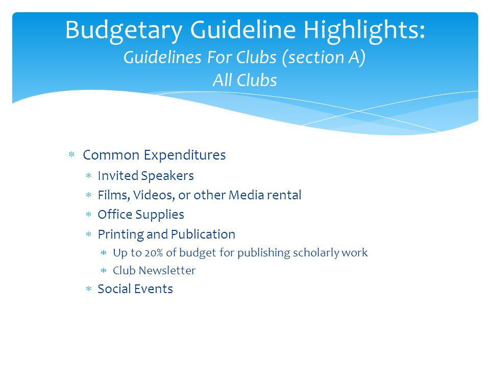 Budgetary Guideline Highlights: Guidelines For Clubs (section A) All Clubs