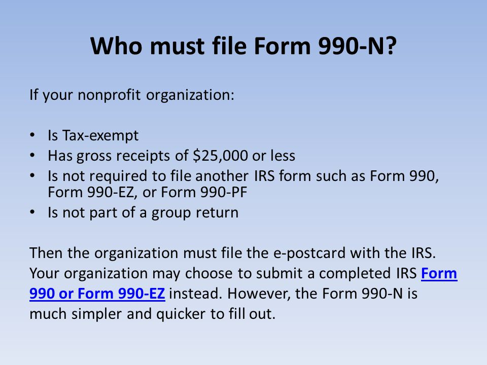 Who must file Form 990-N If your nonprofit organization: