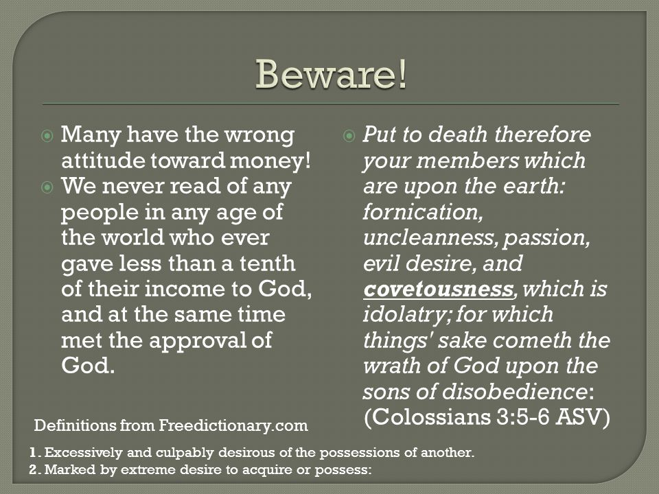 Beware! Many have the wrong attitude toward money!