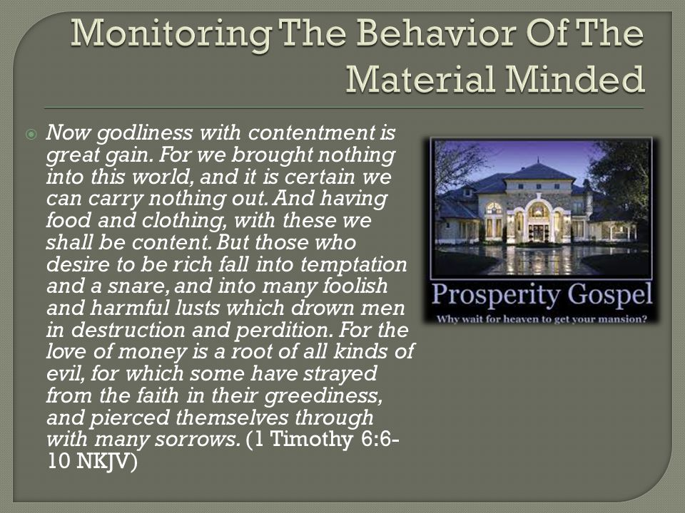 Monitoring The Behavior Of The Material Minded