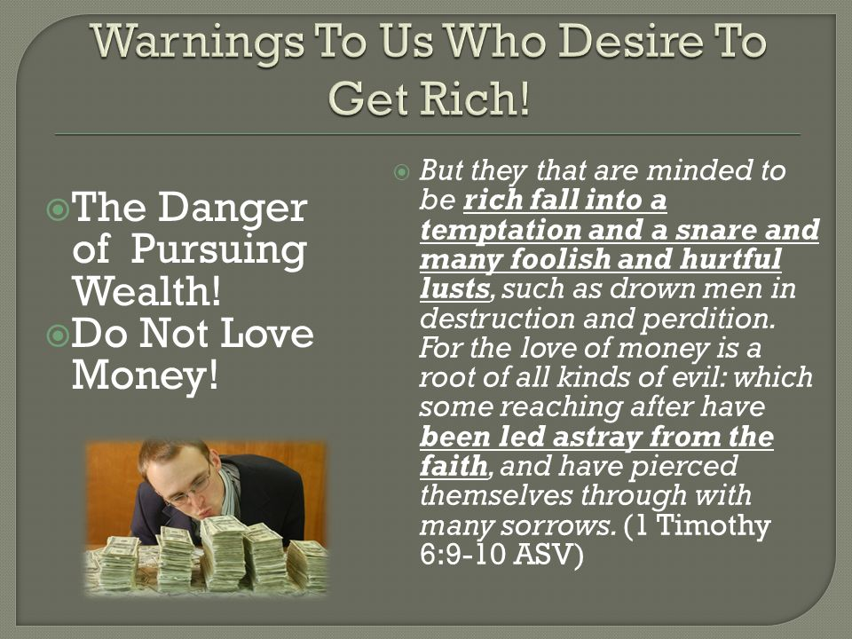 Warnings To Us Who Desire To Get Rich!